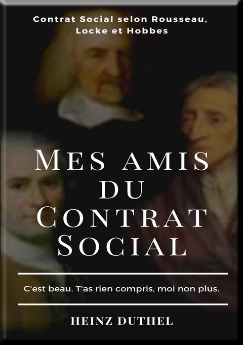 MES AMIS DU CONTRAT SOCIAL - Heinz Duthel