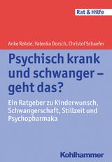 Psychisch krank und schwanger - geht das?: Ein Ratgeber zu Kinderwunsch, Schwangerschaft, Stillzeit und Psychopharmaka (Rat & Hilfe) 24021524