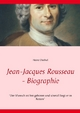 Jean-Jacques Rousseau - Biographie
