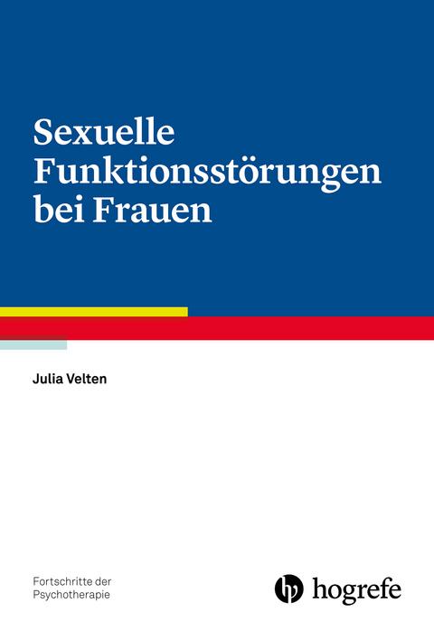 Sexuelle Funktionsstörungen bei Frauen von Julia Velten