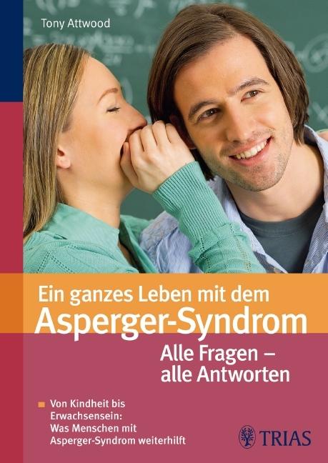Ein ganzes Leben mit dem Asperger-Syndrom von Tony Tony
