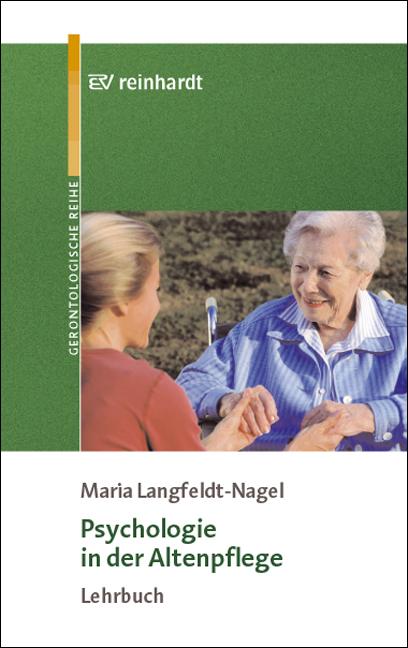 Psychologie in der Altenpflege von Maria Langfeldt-Nagel