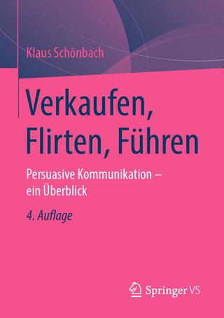 Verkaufen, Flirten, Führen von Klaus Schönbach - Fachbuch - blogger.com
