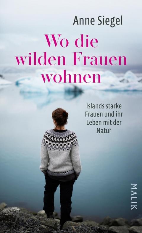 Wo die wilden Frauen wohnen von Anne Siegel   ISBN 978-3