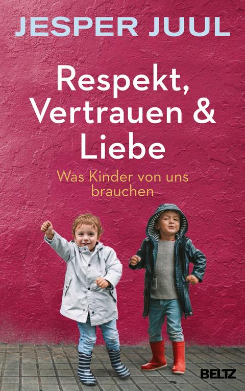 Respekt, Vertrauen & Liebe von Jesper Juul | ISBN 978-3