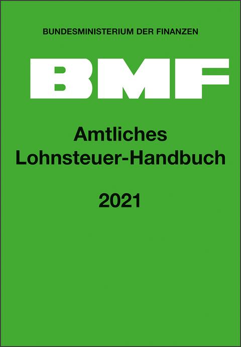 Amtliches Lohnsteuer-Handbuch 2021   ISBN 978-3-482-67204 ...